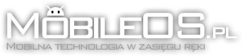 MobileOS.pl - Mobilna technologia w zasięgu ręki